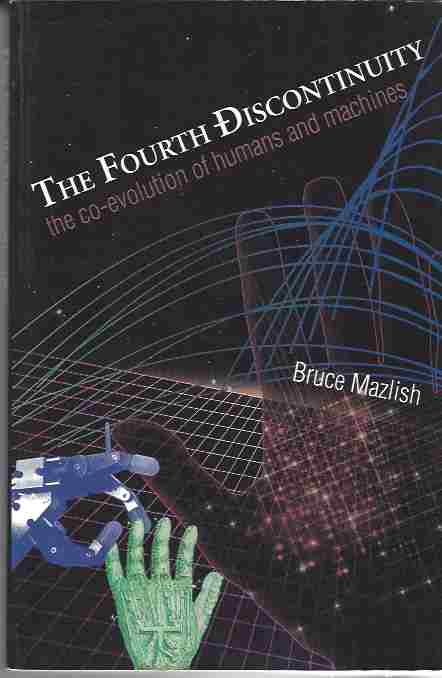 Image for The Fourth Discontinuity  The Co-Evolution Of Humans And Machines