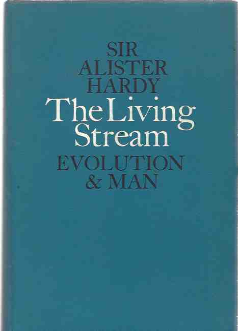 Image for The Living Stream. A restatement of Evolution Theory and its Relation to the Spirit of Man. The first of two series of Gifford Lectures on science, natural history and religion...