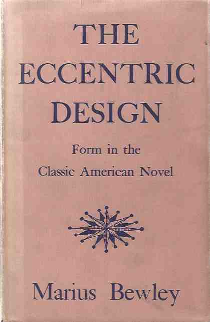 Image for The Eccentric Design -- Form in the Classic American Novel.