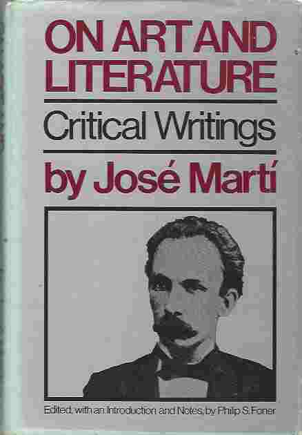 On Art and Literature  Critical Writings by José Martí