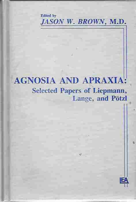 "Image for Agnosia and Apraxia  Selected Papers of Liepmann, Lange, and P""tzl: Selected Papers of Liepman, Lange and Potzl"