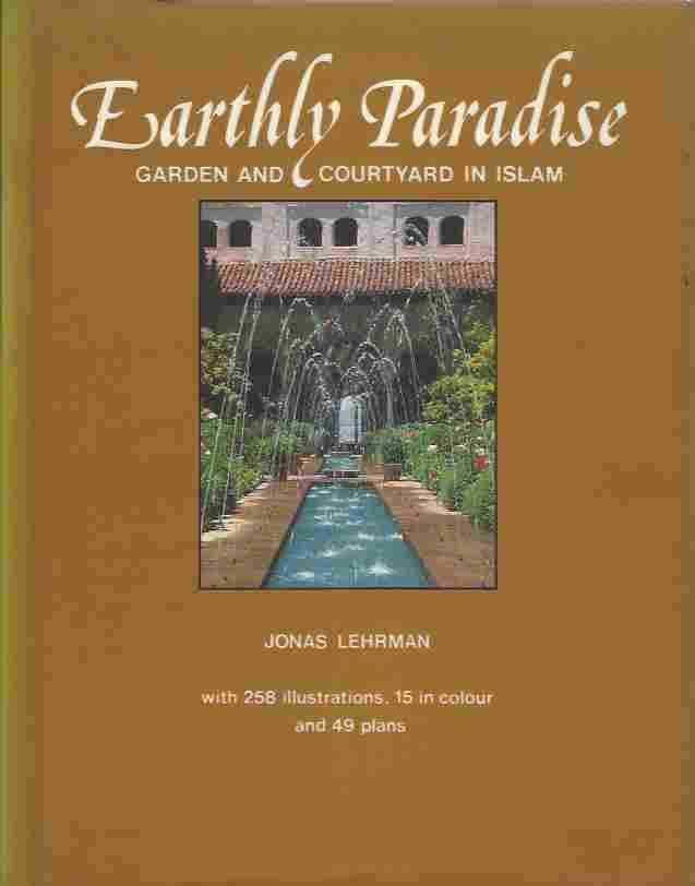 Earthly Paradise  Courtyard and Garden in Islam