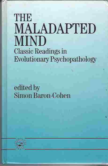 Image for The Maladapted Mind  Classic Readings in Evolutionary Psychopathology