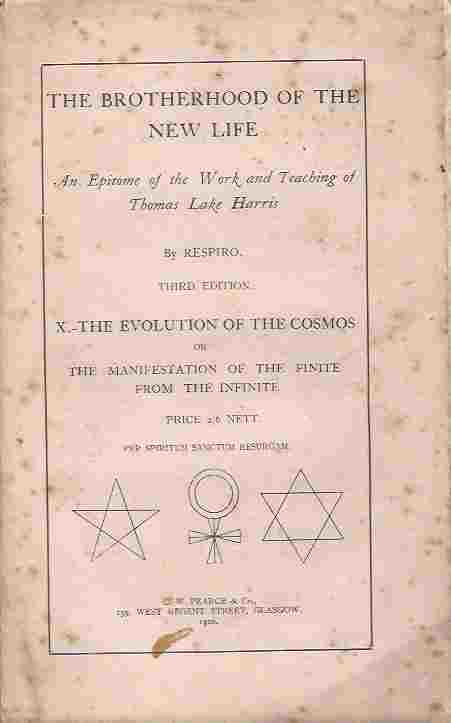 Image for The Brotherhood of the New Life : An Epitome of the Work and Teaching of Thomas Lake Harris. X: The Evolution of the Cosmos or The Manifestation of the Finite from the Infinite