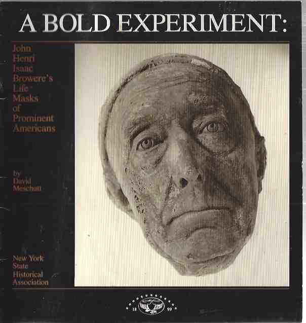 Image for A Bold Experiment: John Henri Isaac Browere's Life Masks of Prominent Americans