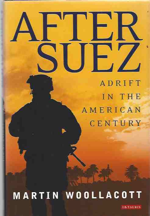 Image for After Suez: Adrift in the American Century [signed copy]