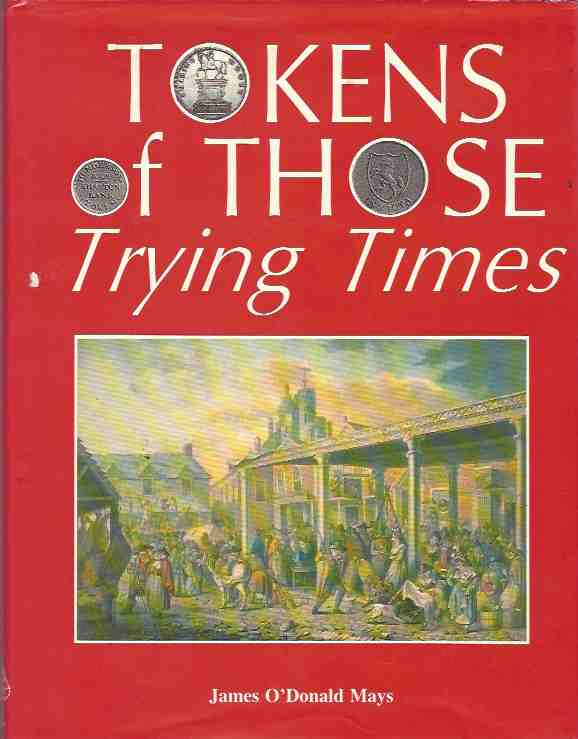 Image for Tokens of Those Trying Times: Social History of Britain's 19th Century Silver Tokens