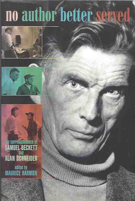 Image for No Author Better Served.The Correspondence of Samuel Beckett & Alan Schneider
