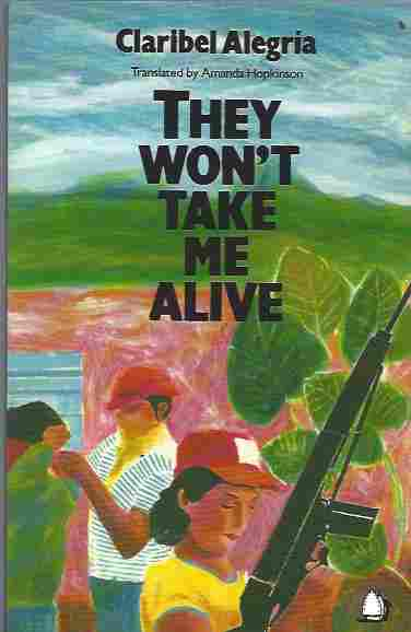 Image for They Won't Take Me Alive Salvadorean Women in Struggle for National Liberation