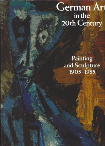 Image for German Art in the Twentieth Century Painting and Sculpture, 1905-85