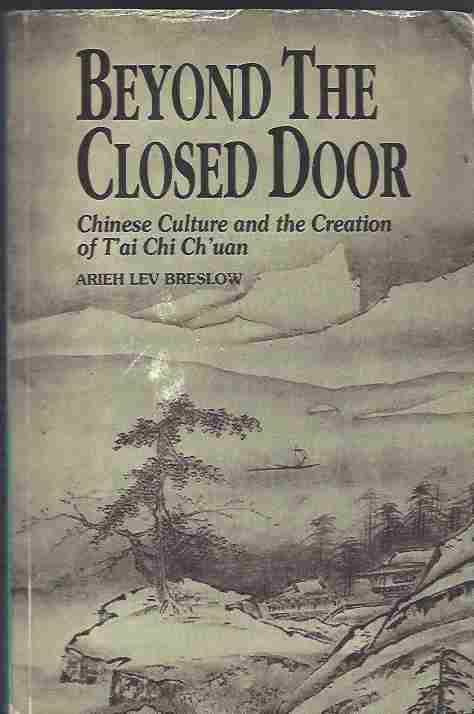 Image for Beyond the Closed Door Chinese Culture and the Creation of T'Ai Chi Ch'uan