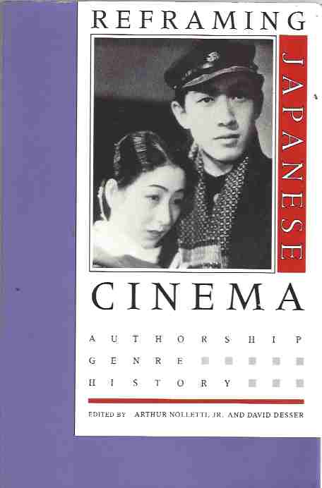Image for Reframing Japanese Cinema Authorship, Genre, History