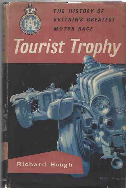 Image for Tourist Trophy: The History of Britain's Greatest Motor Race [signed copy]