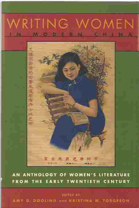 Image for Writing Women in Modern China An Anthology of Literature by Chinese Women from the Early Twentieth Century