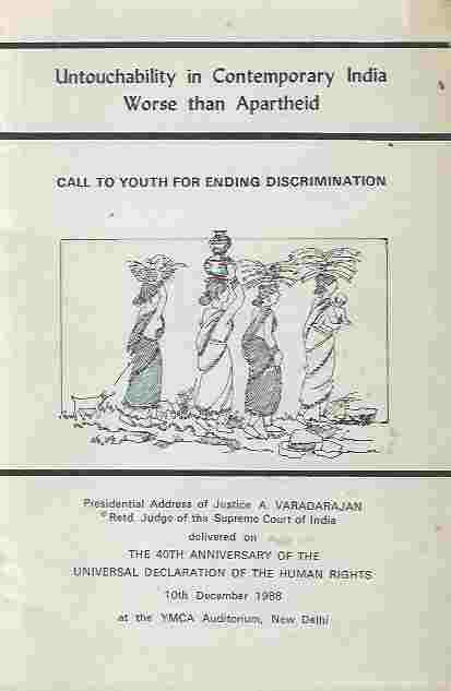 Image for Untouchability in Contemporary India Worse Than Apartheid : Call to Youth for Ending Discrimination. Presidential Address of Justice A. Varadarajan ... delivered on the 40th Anniversary of the Universal Declaration of Human Rights