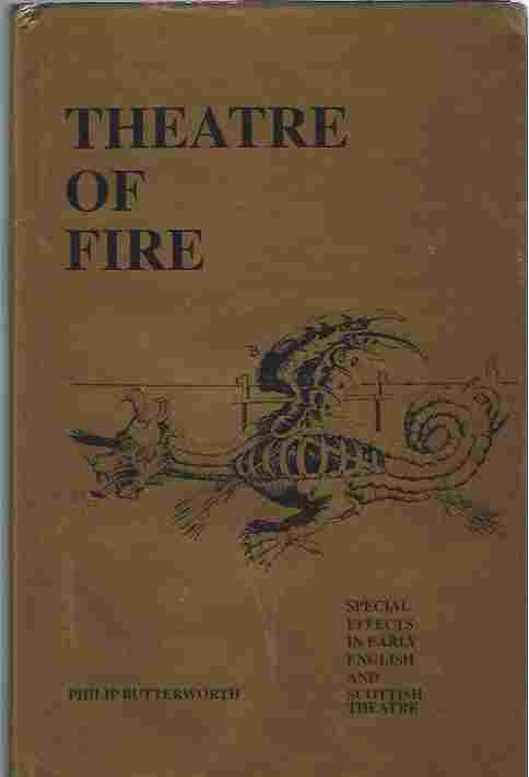 Image for Theatre of Fire Special Effects in Early English and Scottish Theatre