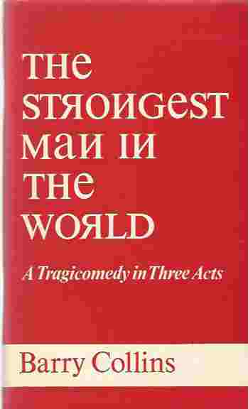 Image for The Strongest Man in the World A Tragicomedy in Three Acts