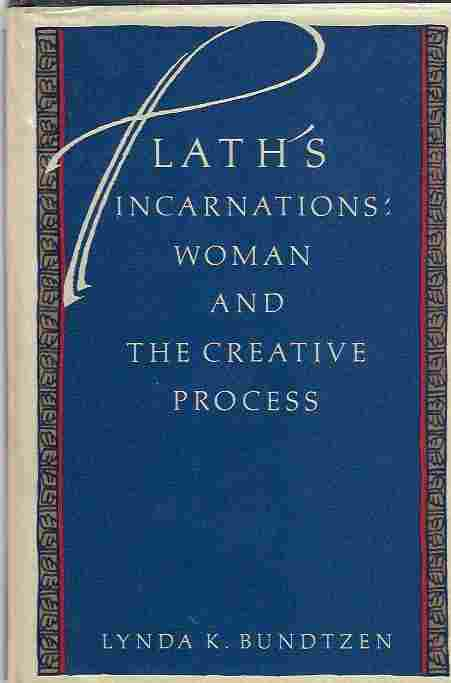 Image for Plath's Incarnations Woman and the Creative Process