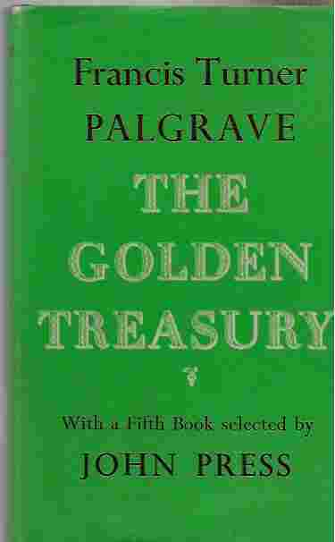 Image for Palgrave's Golden Treasury of the Best Songs and Lyrical Poems in the English Language. with Additional Poems. the World's Classics CXXXIII.