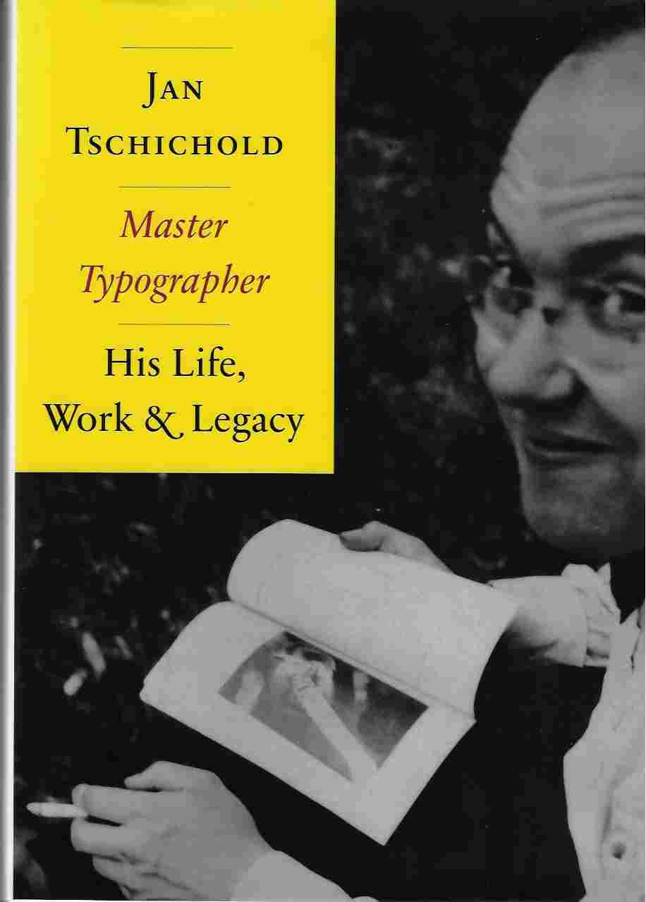 Image for Jan Tschichold - Master Typographer His Life, Work & Legacy: His Life, Work and Legacy