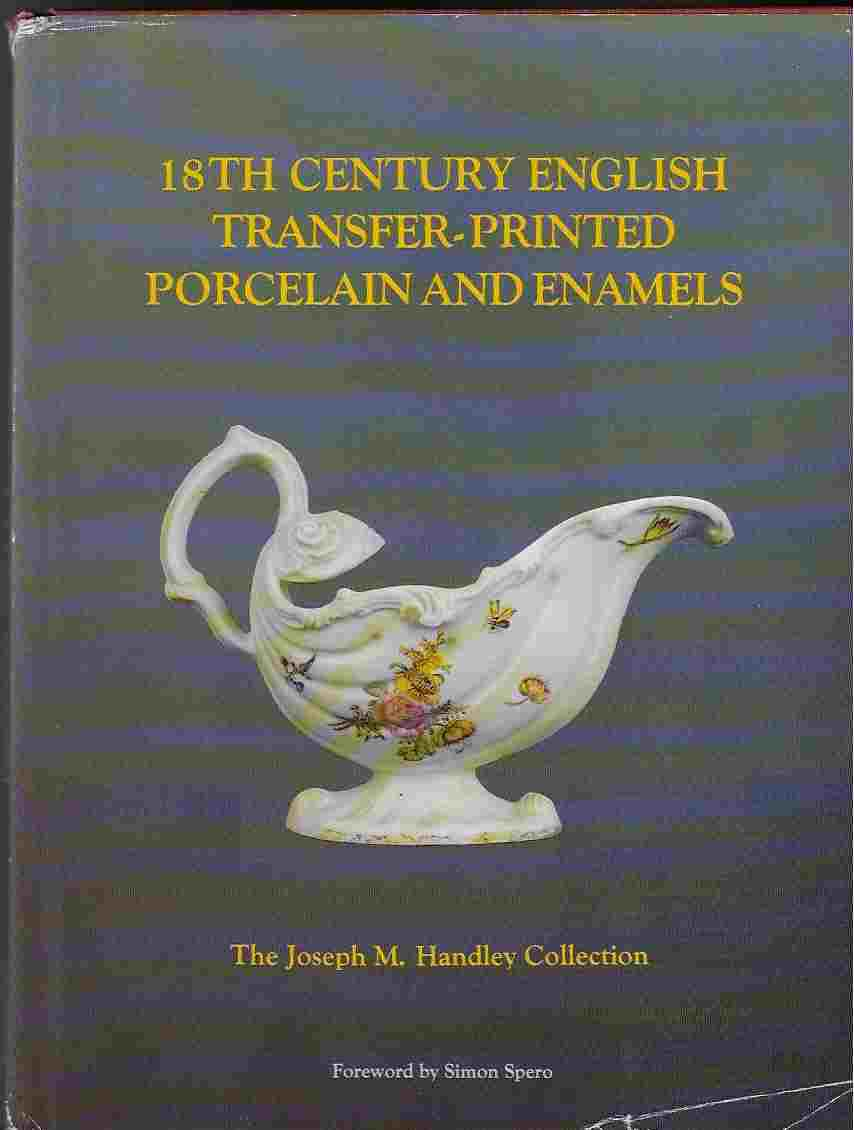 Image for 18Th Century English Transfer-Printed Porcelain and Enamels The Joseph M. Handley Collection