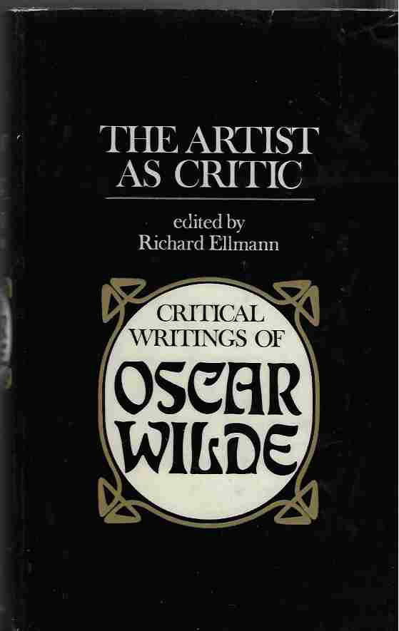 Image for The Artist As Critic Critical Writings of Oscar Wilde