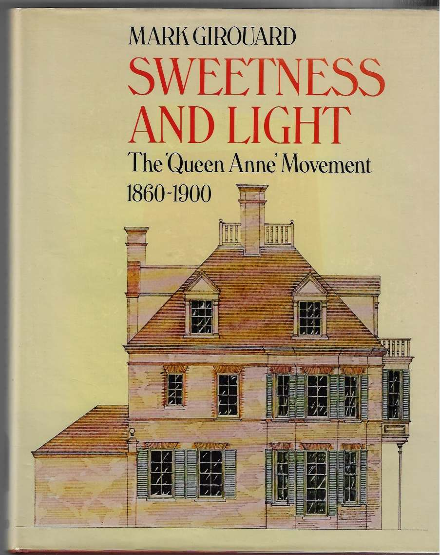 "Image for Sweetness and Light The ""Queen Anne"" Movement, 1860-1900"