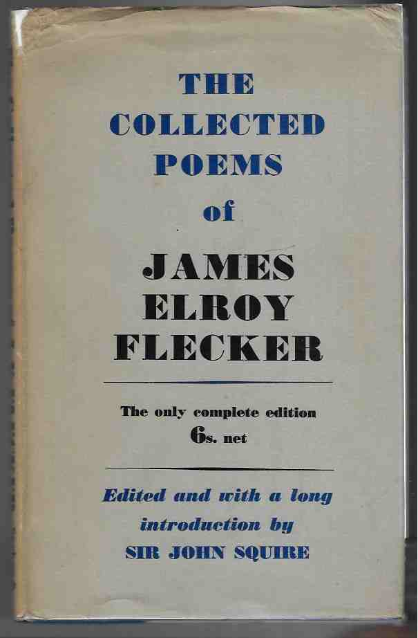 Image for Collected Poems of James Elroy Flecker Edited, with an Introduction, by Sir John Squire