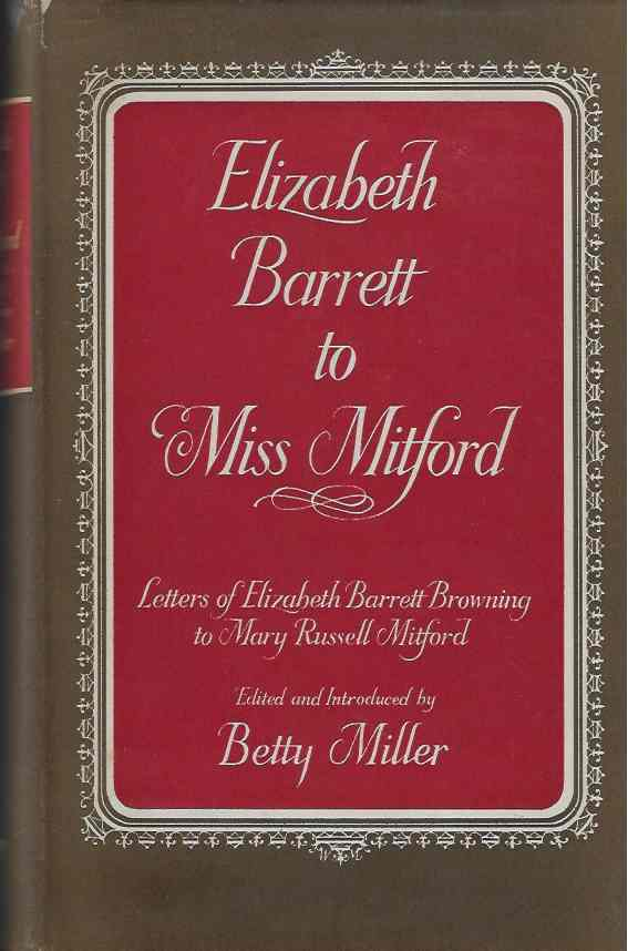 Image for Elizabeth Barrett to Miss Mitford.   The Unpublished Letters of Elizabeth Barrett Browning to Mary Russell Mitford.
