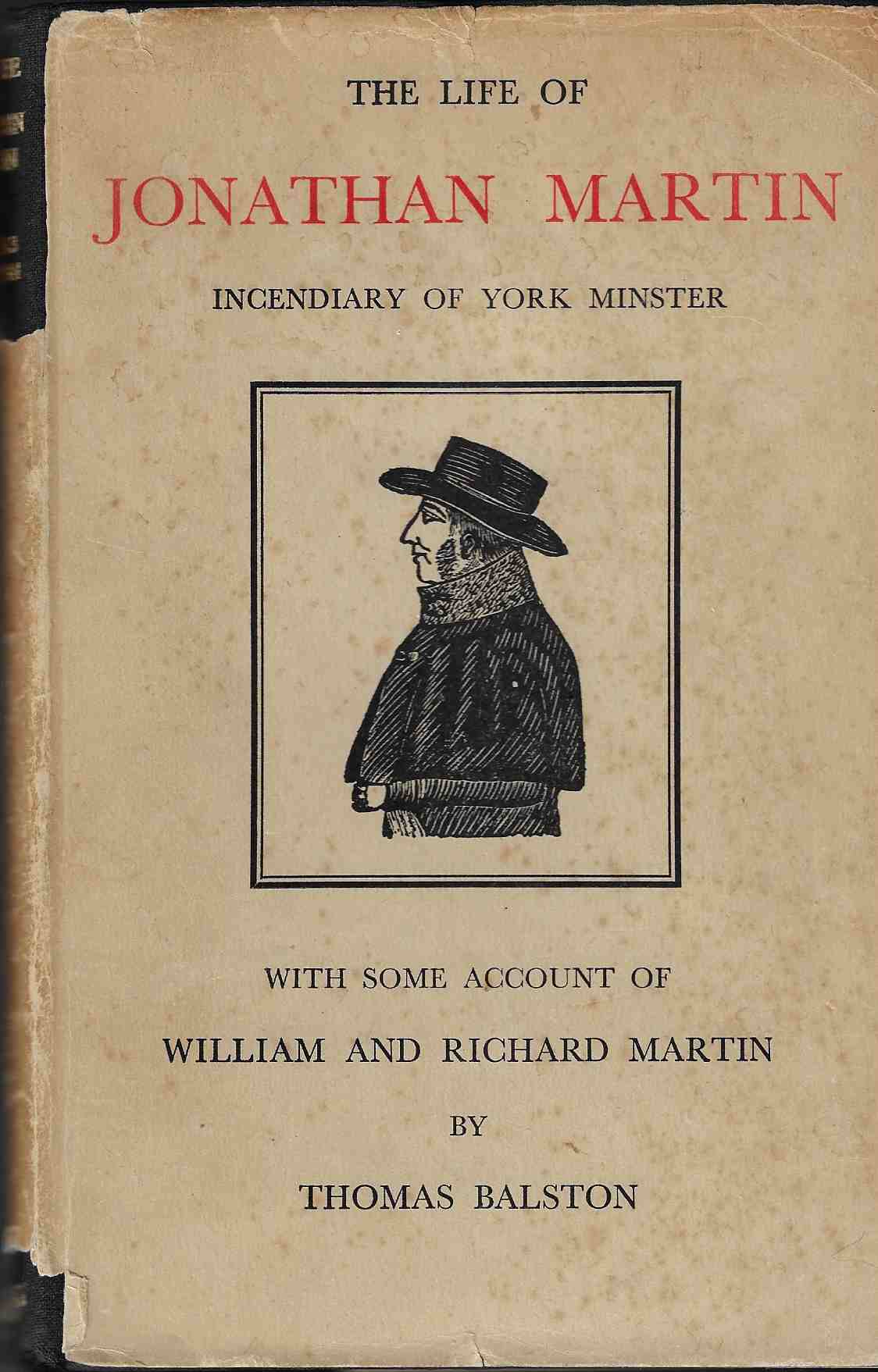 Image for The Life of Jonathan Martin, Incendiary of York Minster, with Some Account of William and Richard Martin.