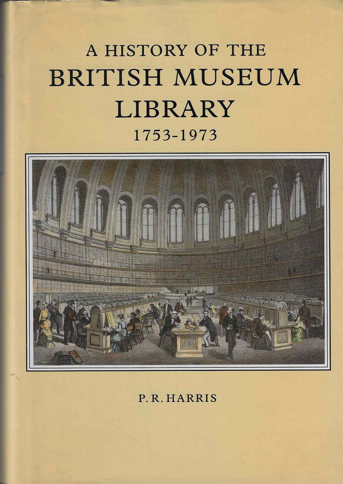 Image for A History of the British Museum Library, 1753-1973