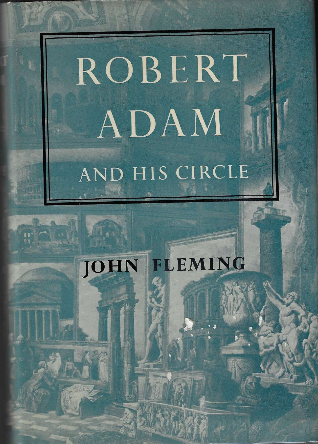 Image for Robert Adam and His Circle In Edinburgh and Rome
