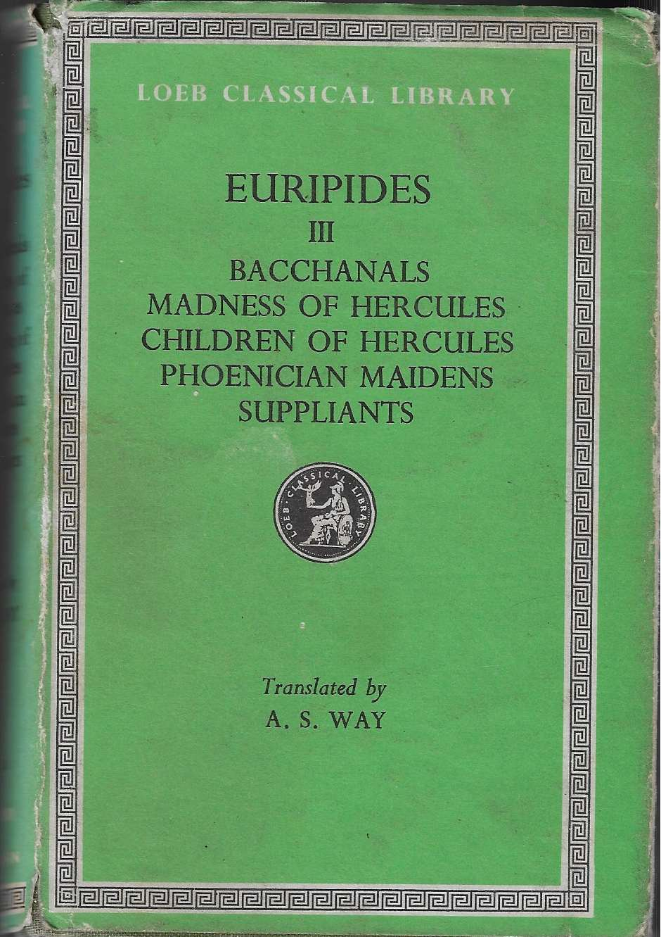 Image for Bacchanals, Madness of Hercules, Children of Hercules, Phoenecian Maidens; Suppliants V. 3