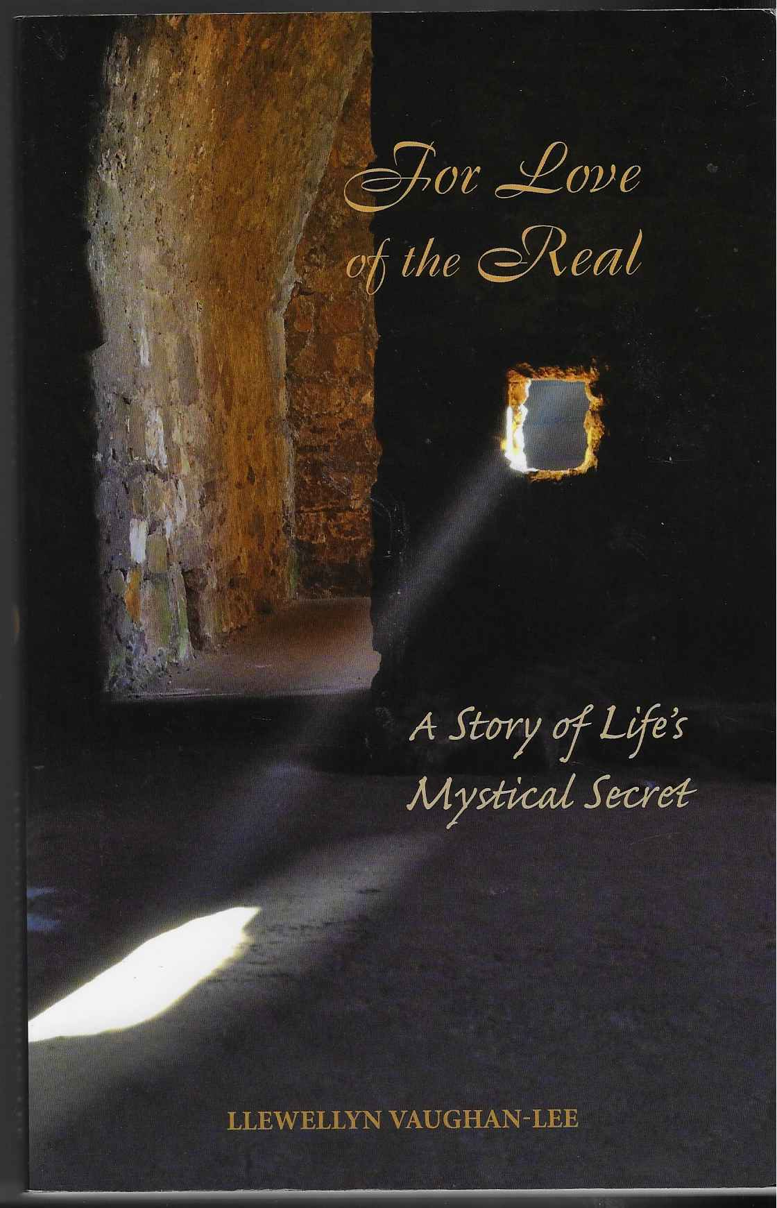 Image for For Love of the Real A Story of Life's Mystical Secret