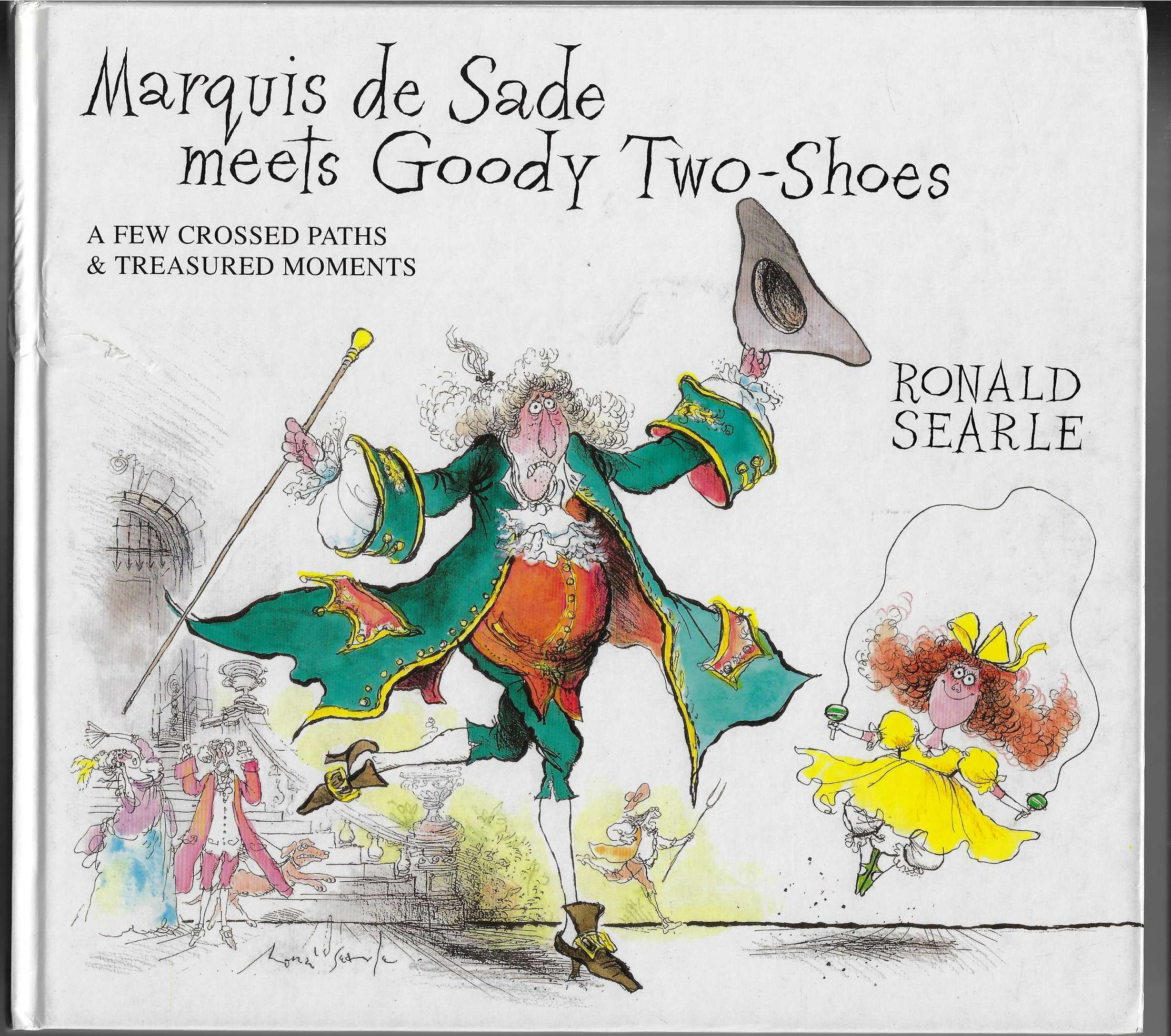 Image for Marquis de Sade Meets Goody Two Shoes A Few Crossed Paths & Treasured Moments