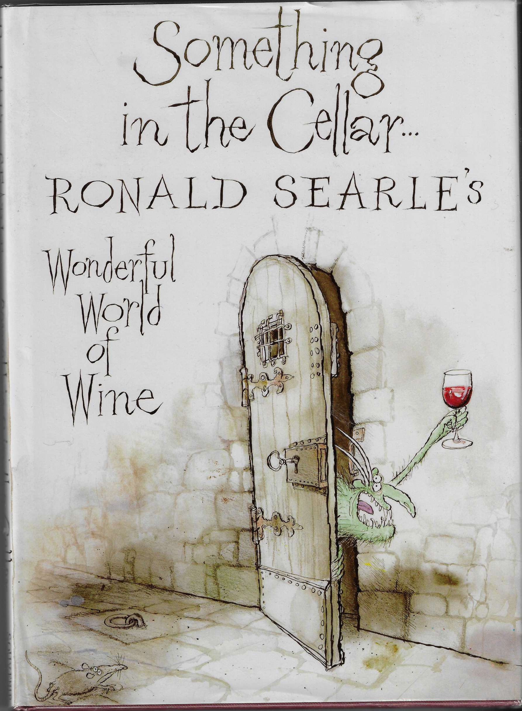 Image for Something in the Cellar Ronald Searle's Wonderful World Of Wine