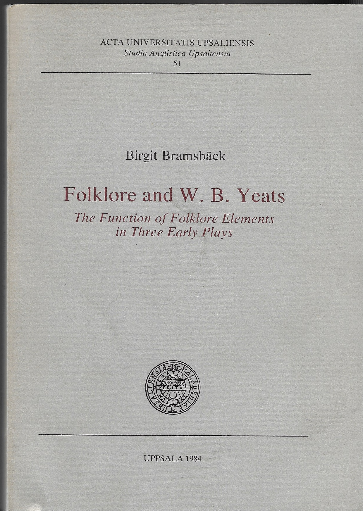 Image for Folklore and W. B. Yeats The Function of Folklore Elements in Three Early Plays