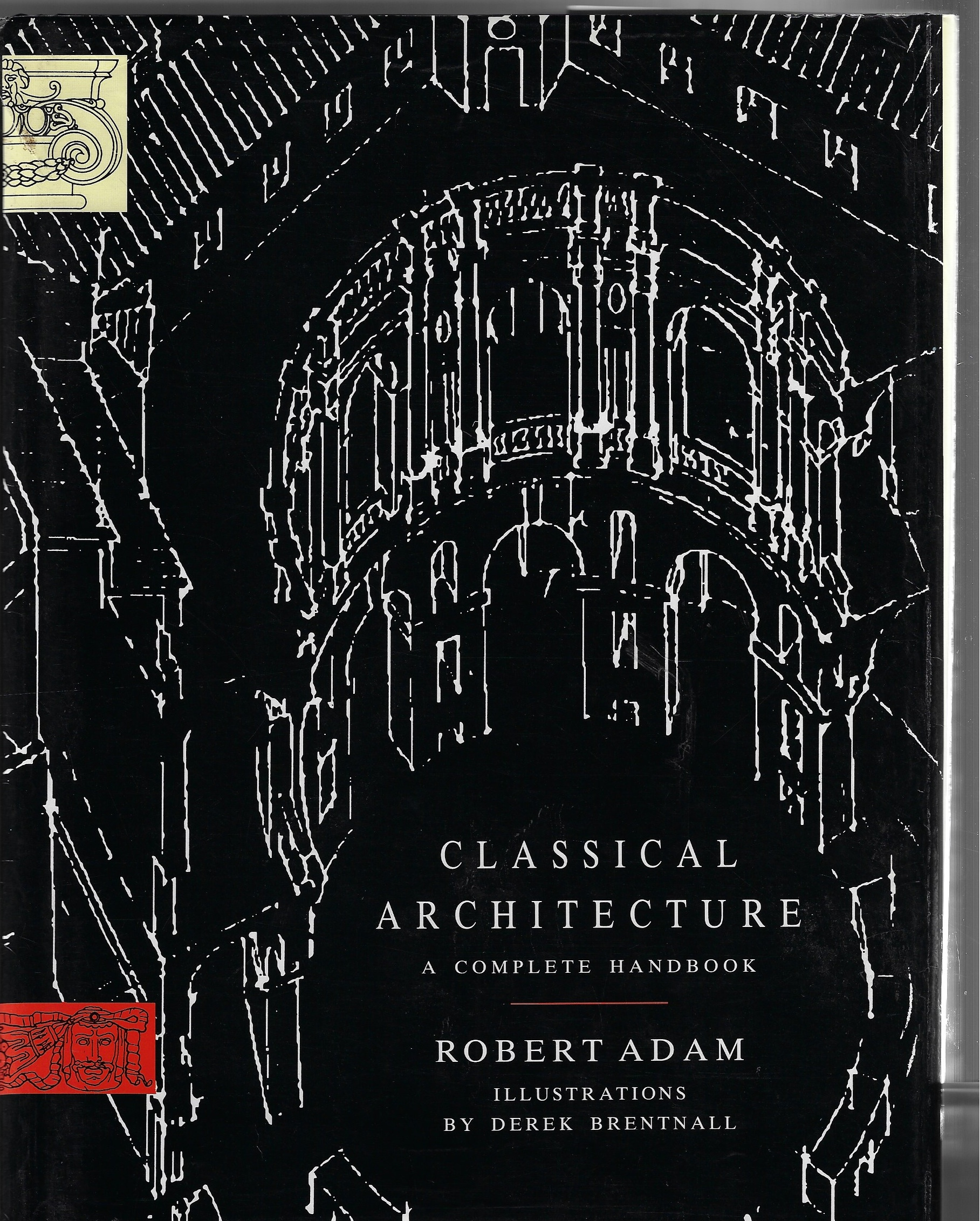 Image for Classical Architecture A Complete Handbook