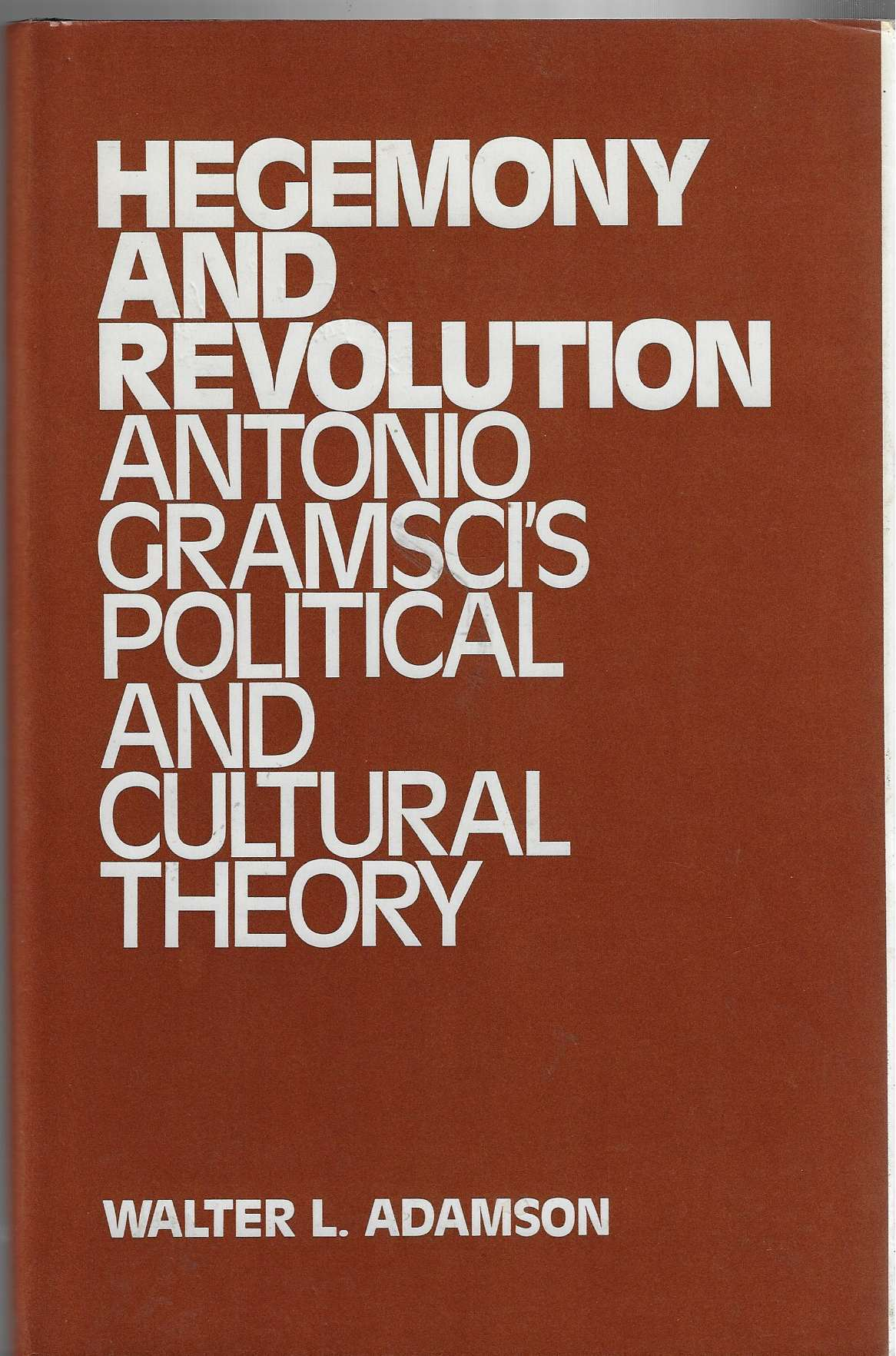 Image for Hegemony and Revolution Antonio Gramsci's Political and Cultural Theory