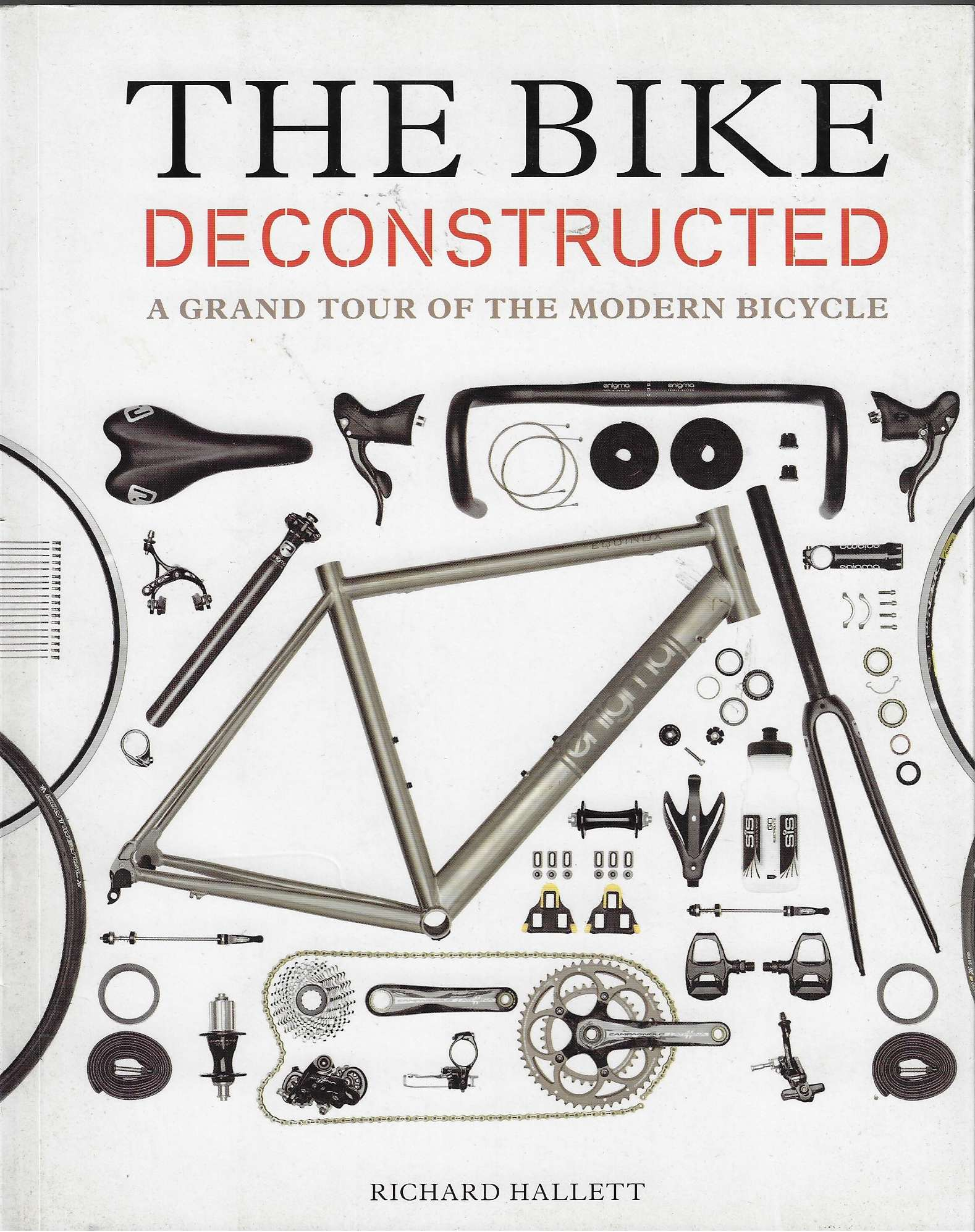 Image for The Bike Deconstructed A Grand Tour of the Modern Bicycle