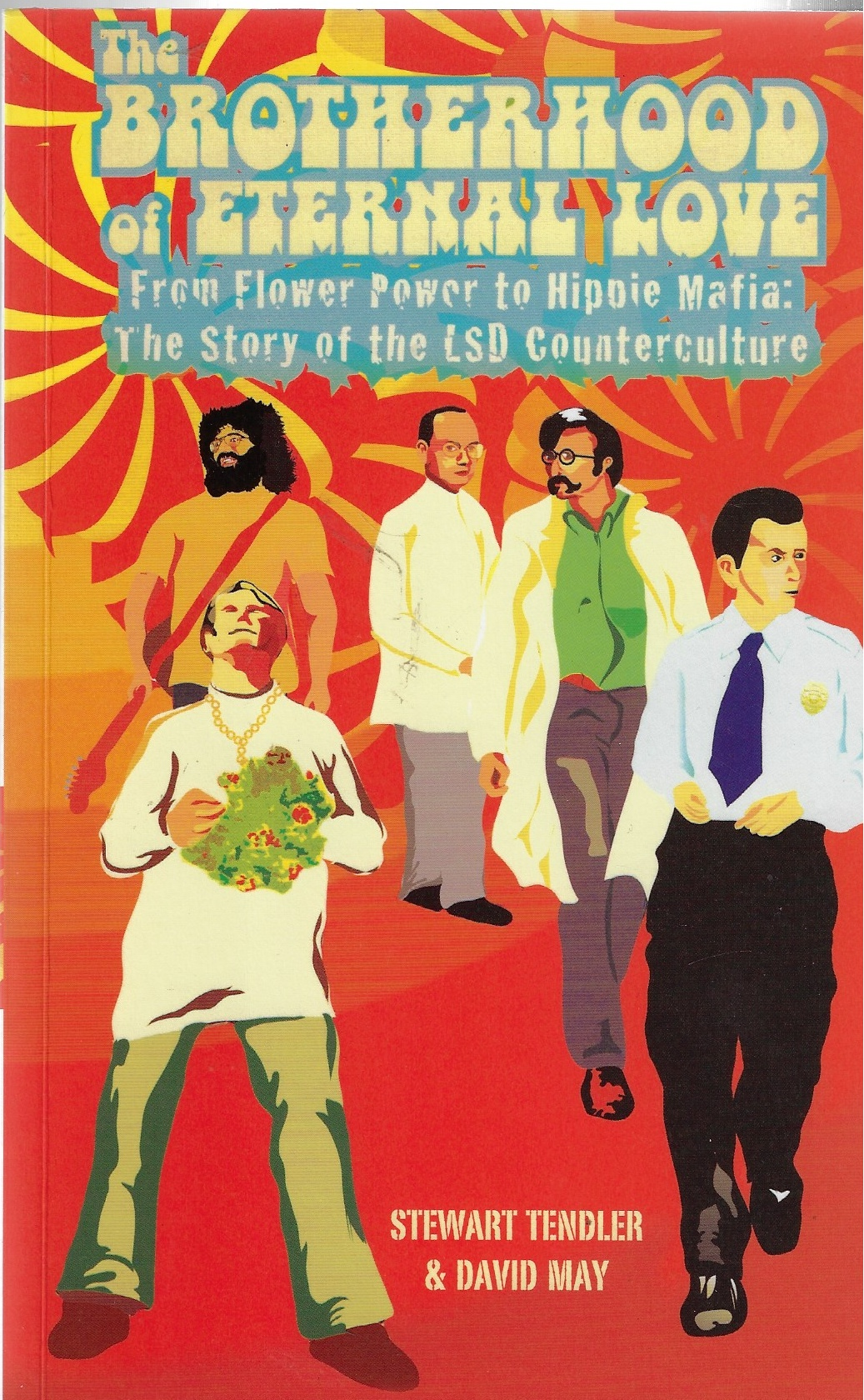 Image for The Brotherhood of Eternal Love From Flower Power to Hippie Mafia - the Story of the LSD Counterculture