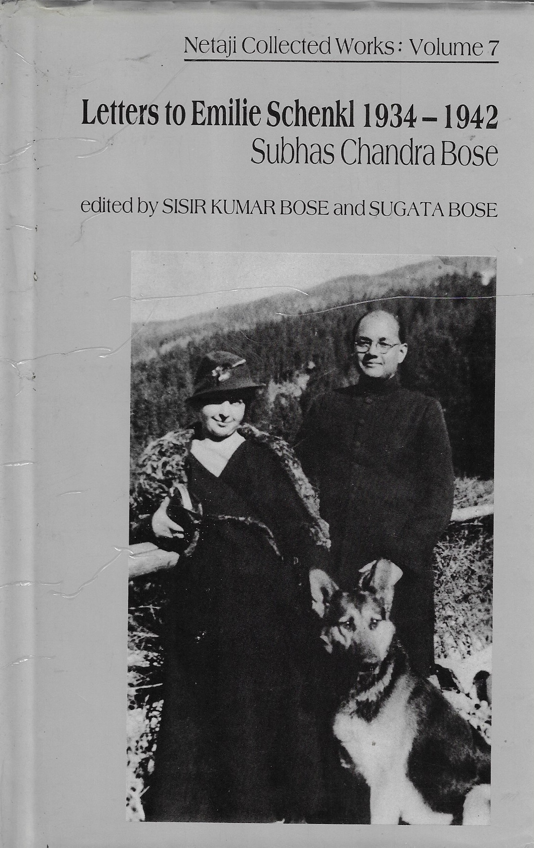 Image for Netaji Collected Works: Letters to Emilie Schenkl, 1934-42 Vol 7