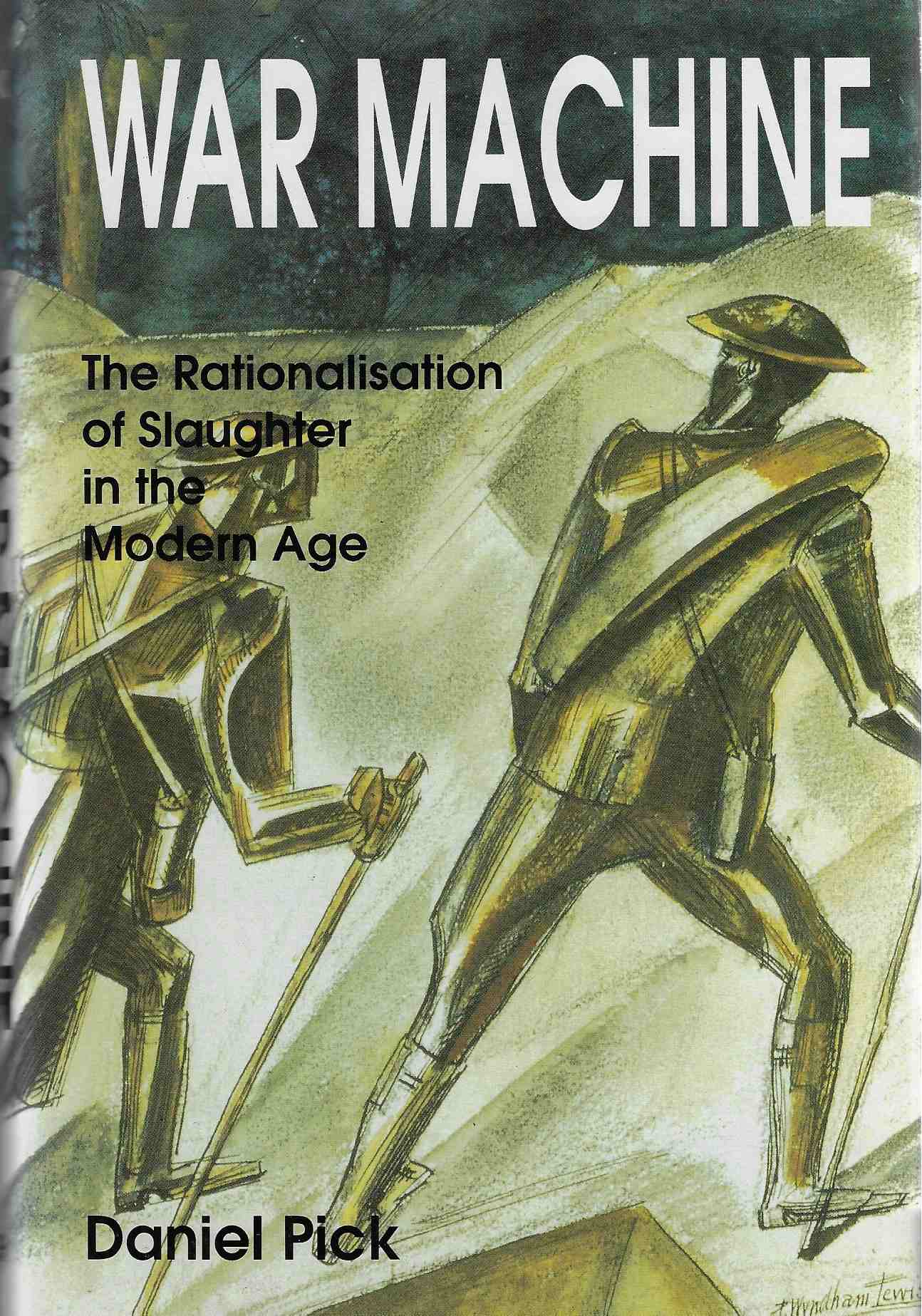 Image for War Machine The Rationalisation of Slaughter in the Modern Age