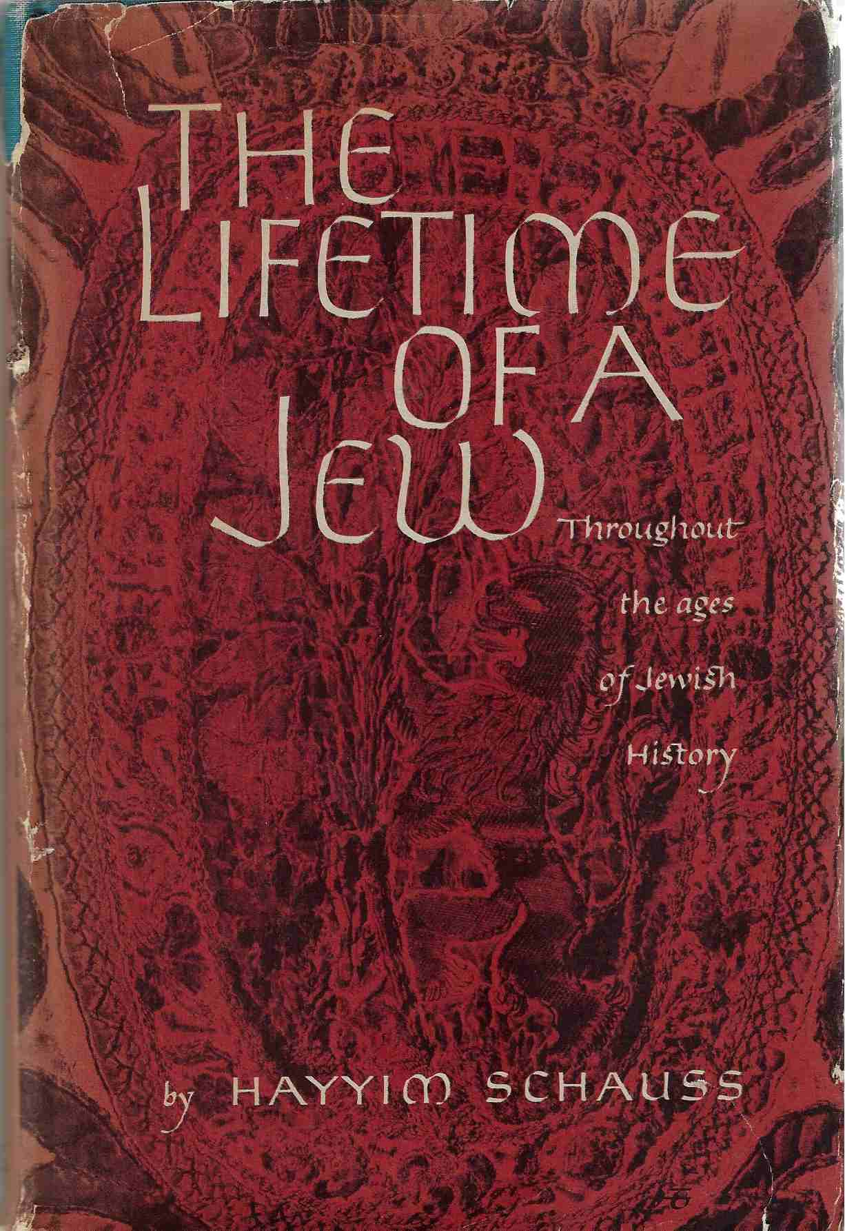 Image for The Lifetime of a Jew Throughout the Ages of Jewish History