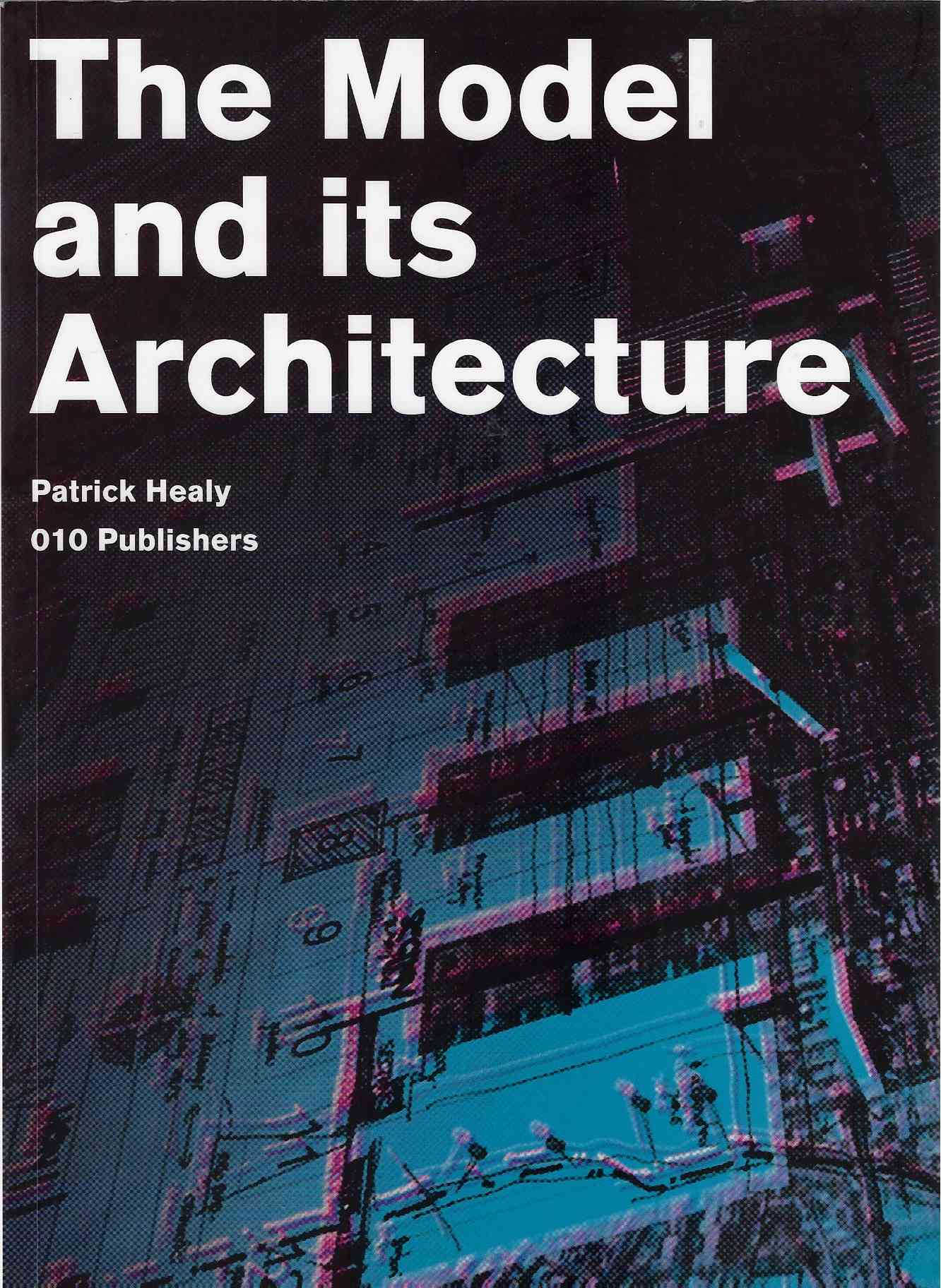 Image for Patrick Healy The Model and its Architecture