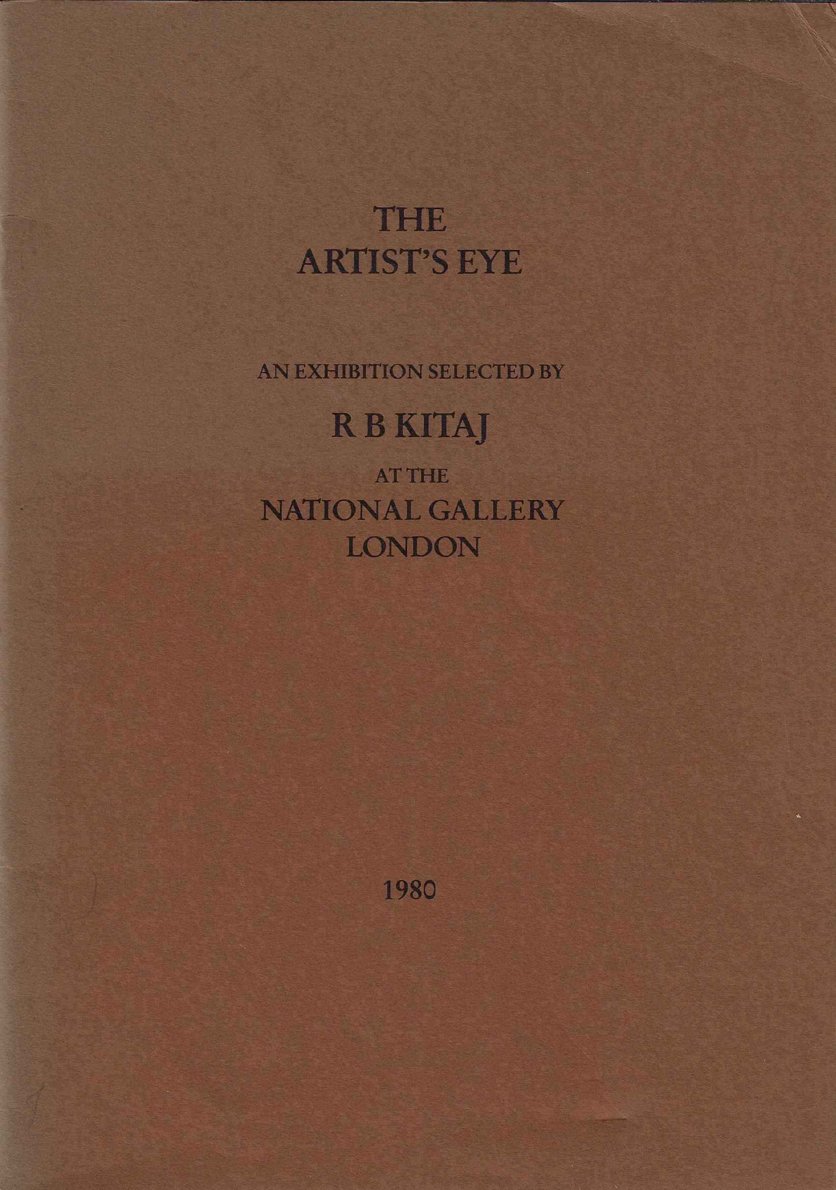 Image for The Artist's Eye An Exhibition Selected by R B Kitaj At the National Gallery London 21 May - 21 July 1980