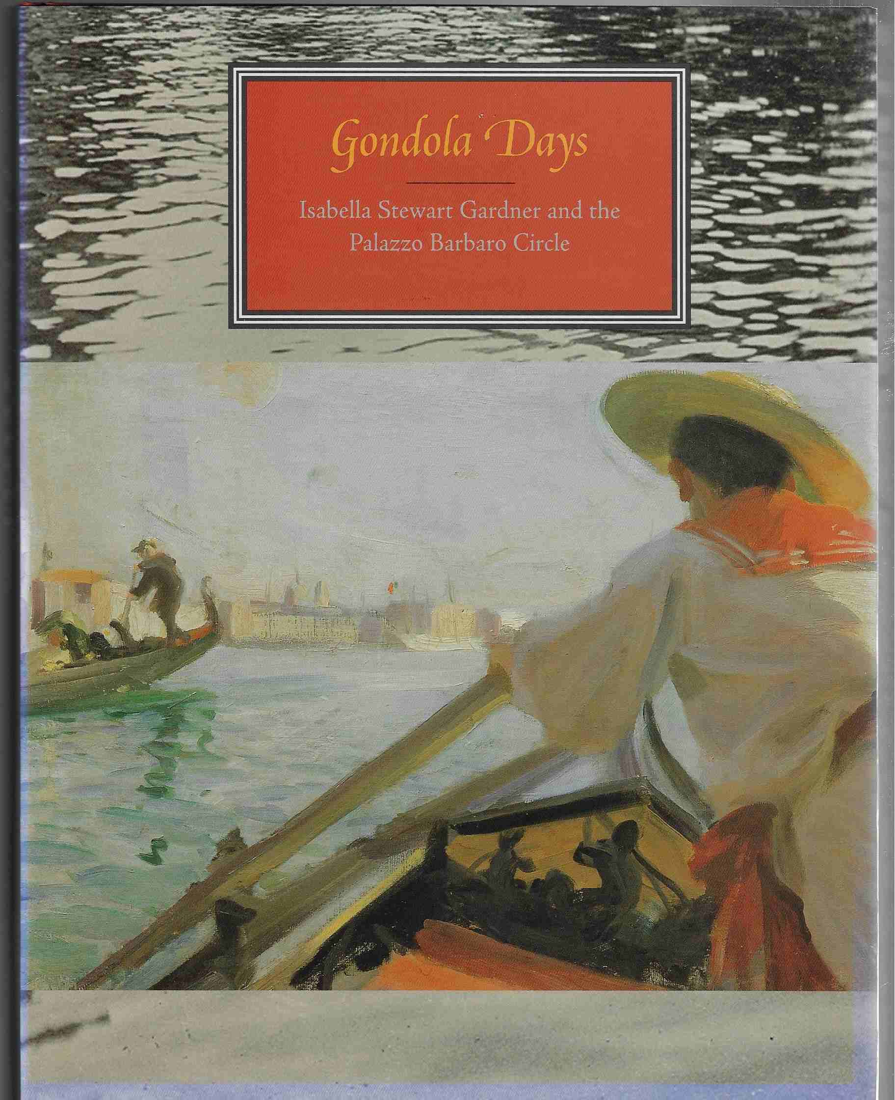Image for Gondola Days Isabella Stewart Gardner and the Palazzo Barbaro Circle