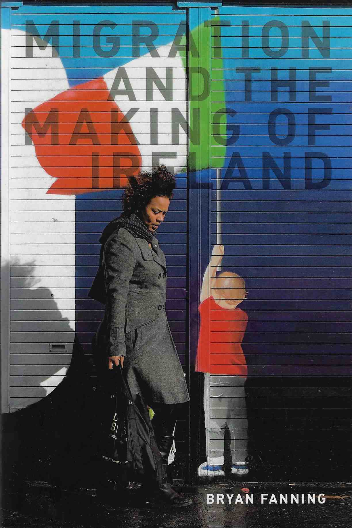 Image for Migration and the Making of Ireland