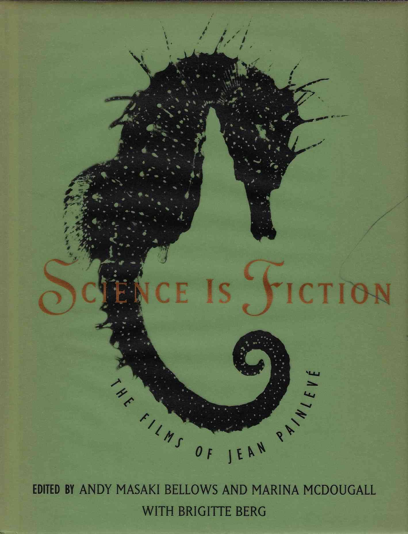 Image for Science is Fiction The Films of Jean Painleve