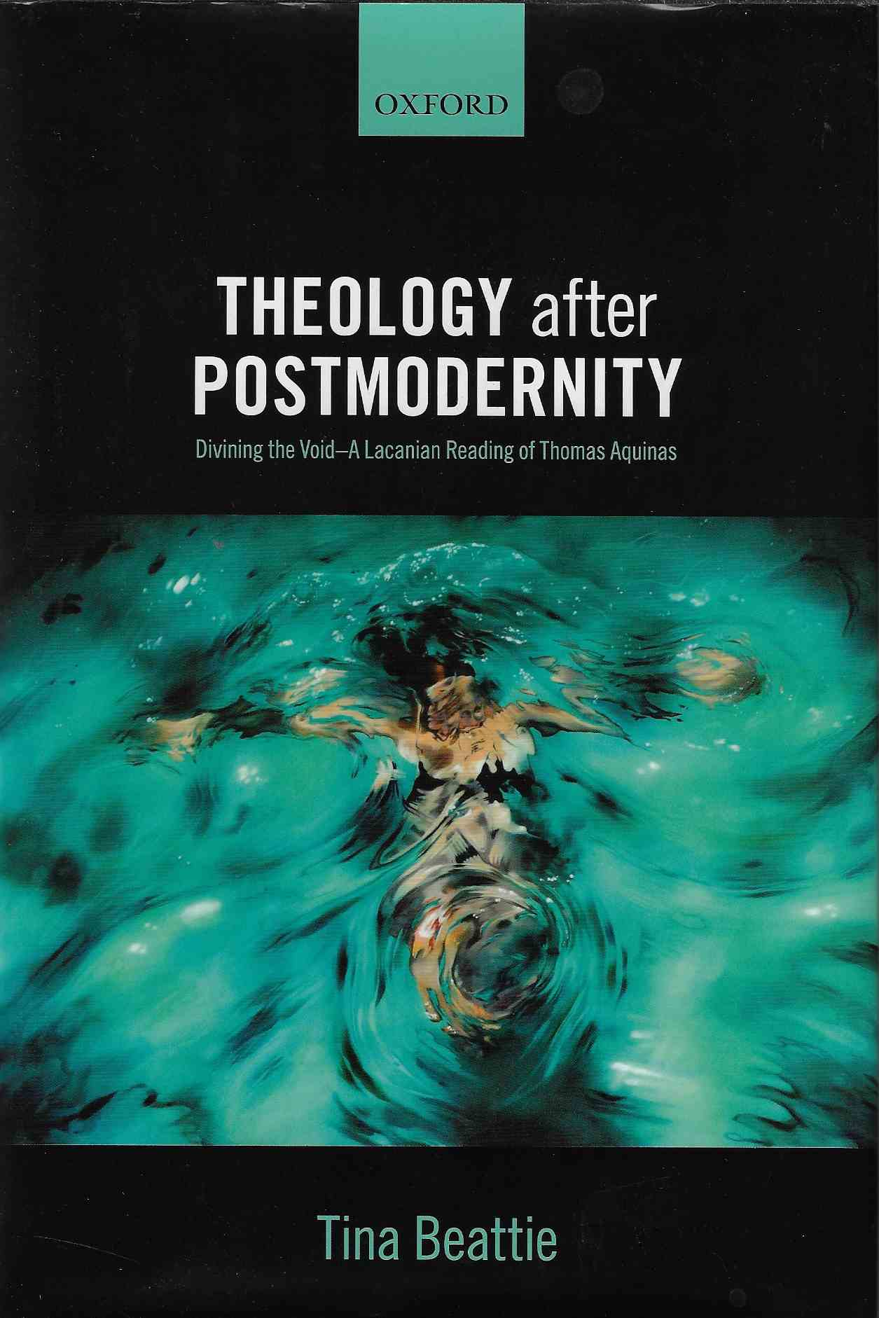 Image for Theology after Postmodernity Divining the Void?A Lacanian Reading of Thomas Aquinas